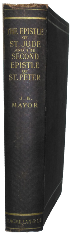 Joseph Bickersteth Mayor [1828-1916], The Epistle of St. Jude and the Second Epistle of St Peter. Greek Text with Introduction and Comments